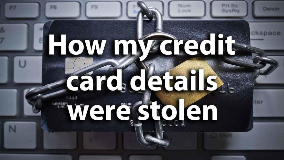 How to Prevent Credit Card Details From Being Stolen Or Used Without Your Consent